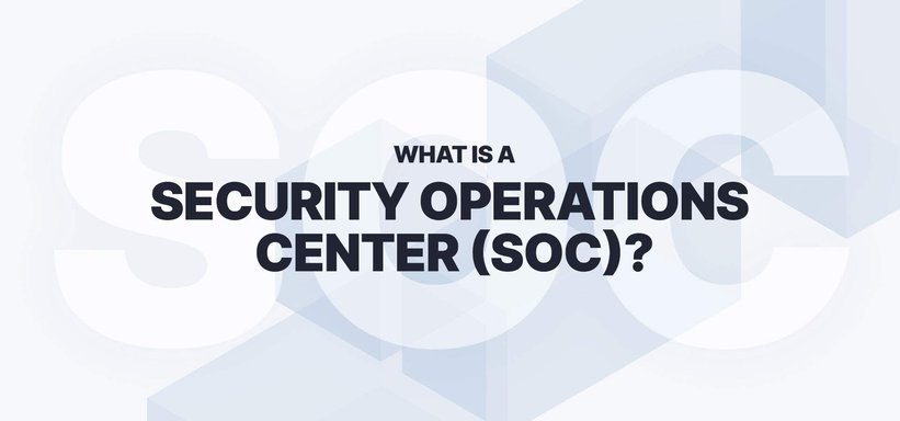 What is a Security Operations Center (SOC)?.