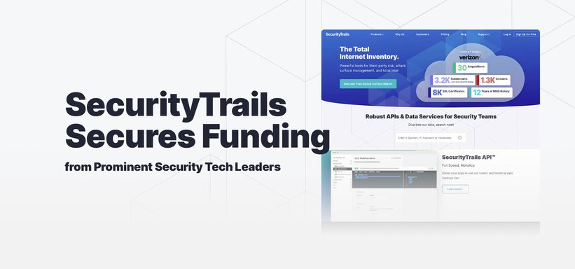 SecurityTrails Secures Funding from Prominent Security Tech Leaders.