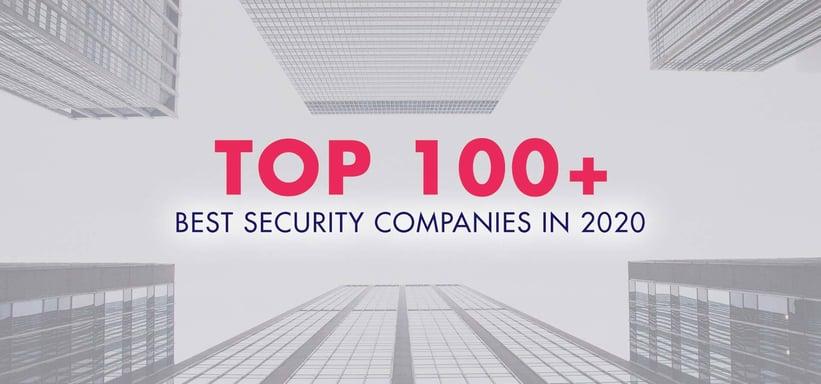 Top 100+ Best Security Companies in 2020.