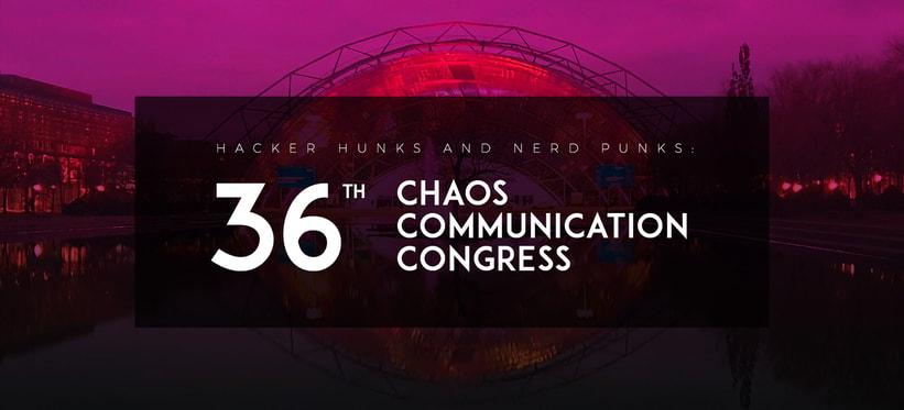 Hacker Hunks and Nerd Punks: 36th Chaos Communication Congress.