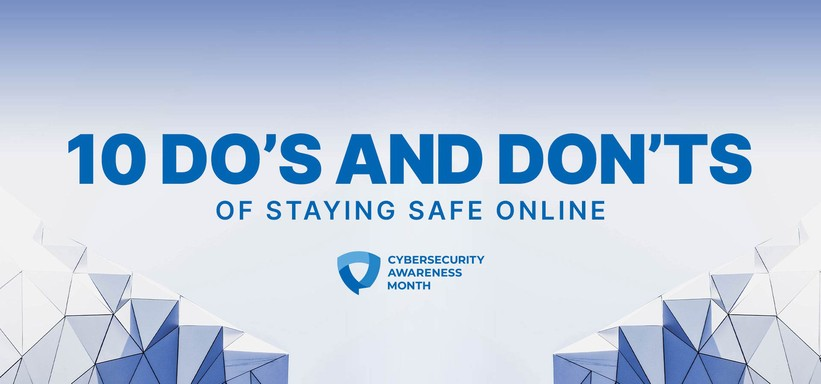 Be Cyber Smart: 10 Do's and Don'ts of Staying Safe Online.