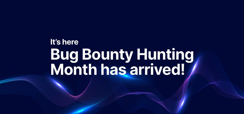 It's Here: Bug Bounty Hunting Month Has Arrived.