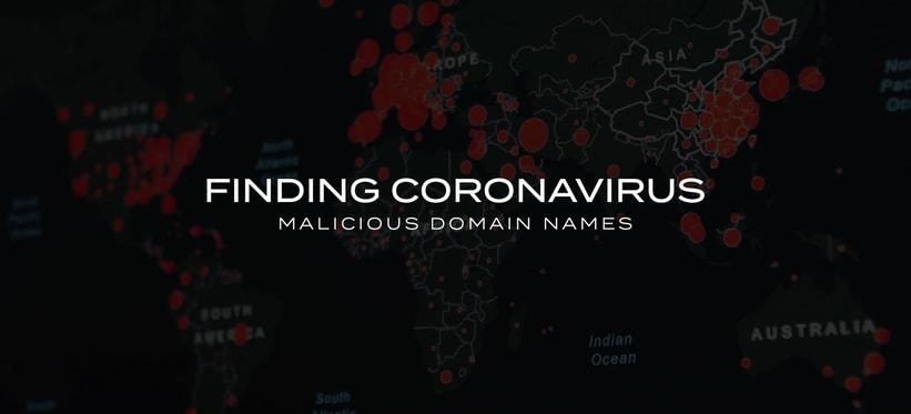 Finding Coronavirus Malicious Domain Names.