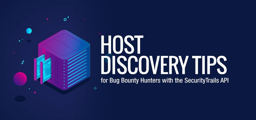 Host Discovery Tips for Bug Bounty Hunters with the SecurityTrails API.