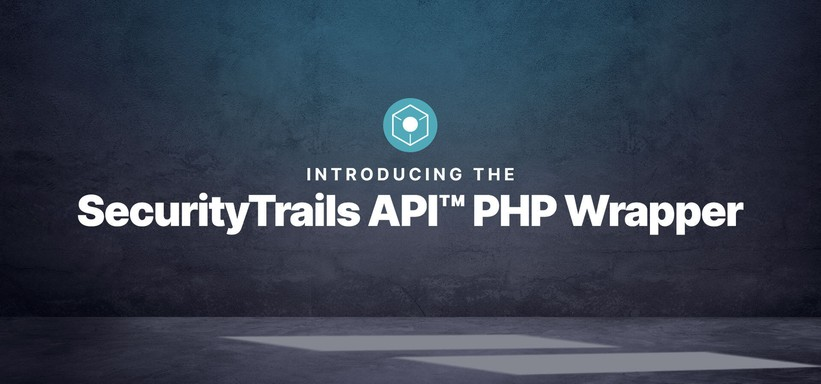 Introducing the SecurityTrails API™ PHP Wrapper.