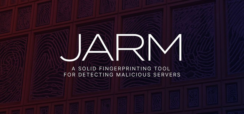 JARM: A Solid Fingerprinting Tool for Detecting Malicious Servers.