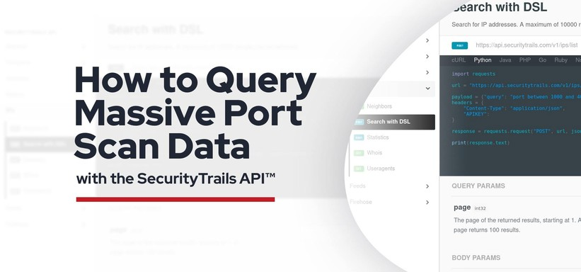 How to Query Massive Port Scan Data with the SecurityTrails API™.
