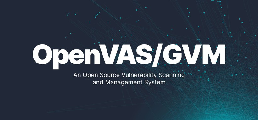 OpenVAS/GVM: An Open Source Vulnerability Scanning and Management System.