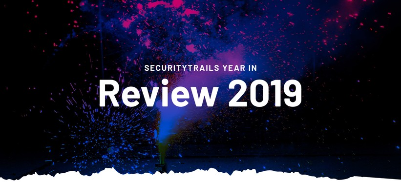 SecurityTrails Year in Review 2019.