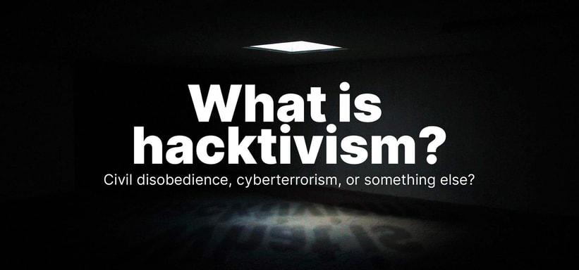 What is Hacktivism? Civil Disobedience, Cyberterrorism, or Something Else?.